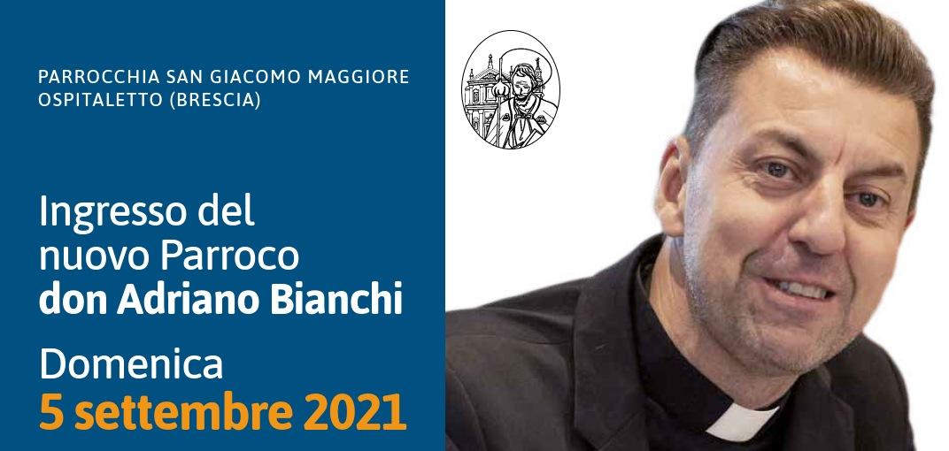 Ingresso nuovo Parroco don Adriano Bianchi
